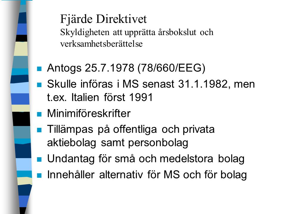Fjärde Direktivet Skyldigheten att upprätta årsbokslut och verksamhetsberättelse