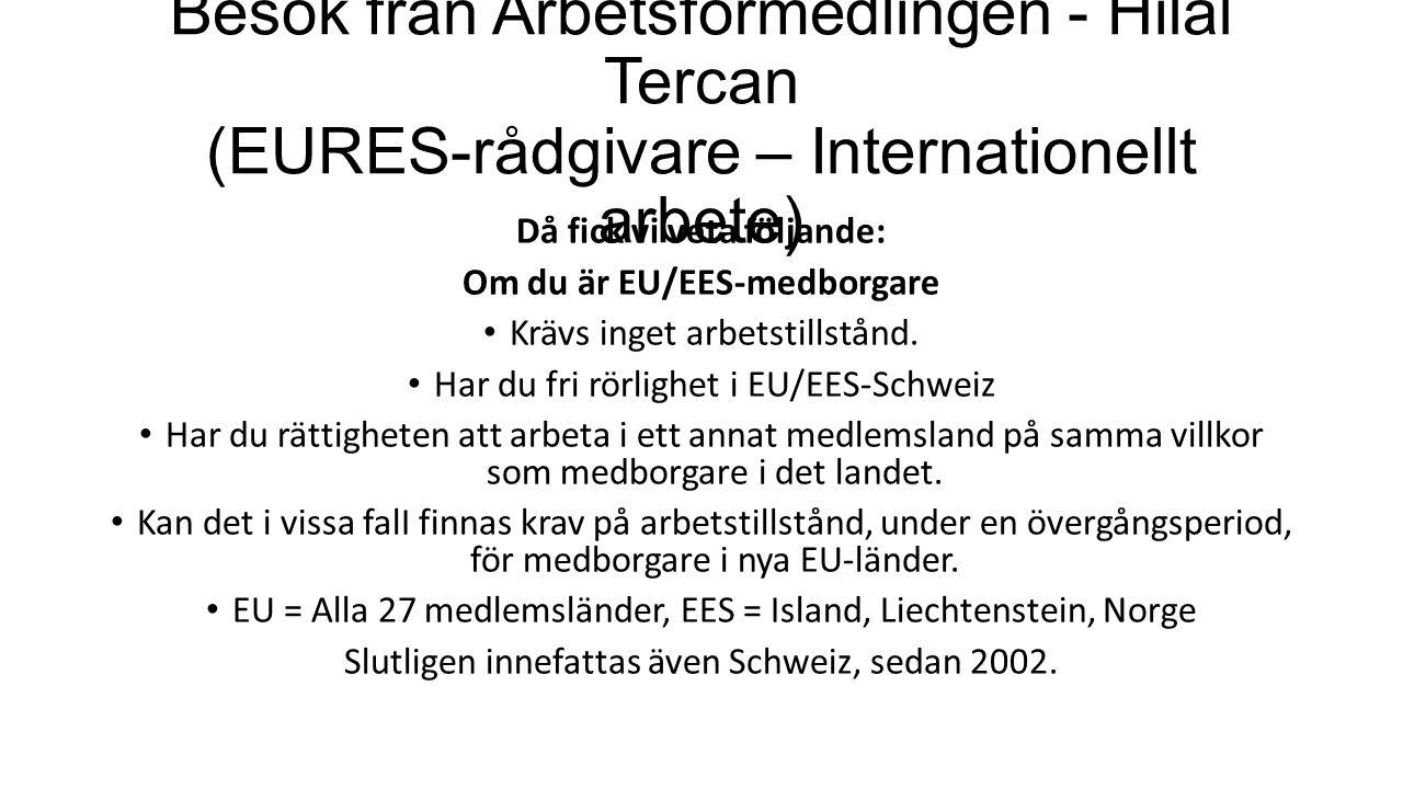 Då fick vi veta följande: Om du är EU/EES-medborgare