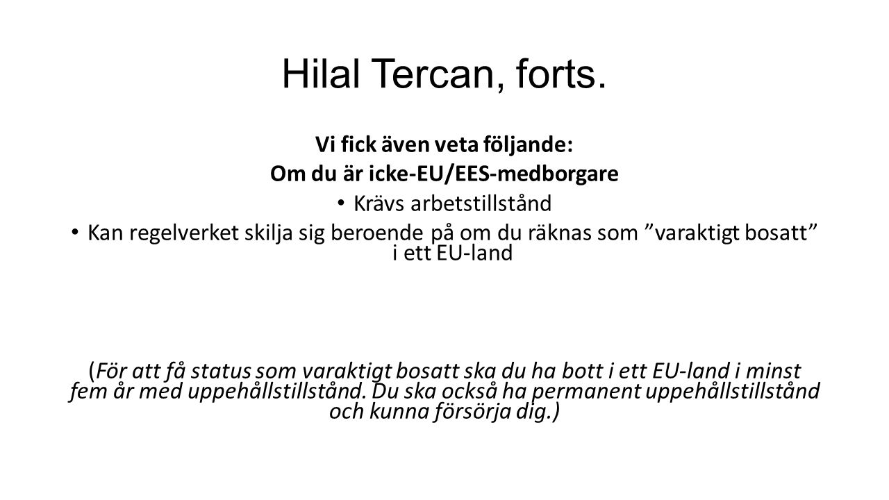 Vi fick även veta följande: Om du är icke-EU/EES-medborgare