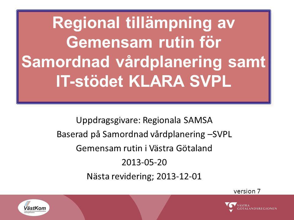 Regional tillämpning av Gemensam rutin för Samordnad vårdplanering samt IT-stödet KLARA SVPL