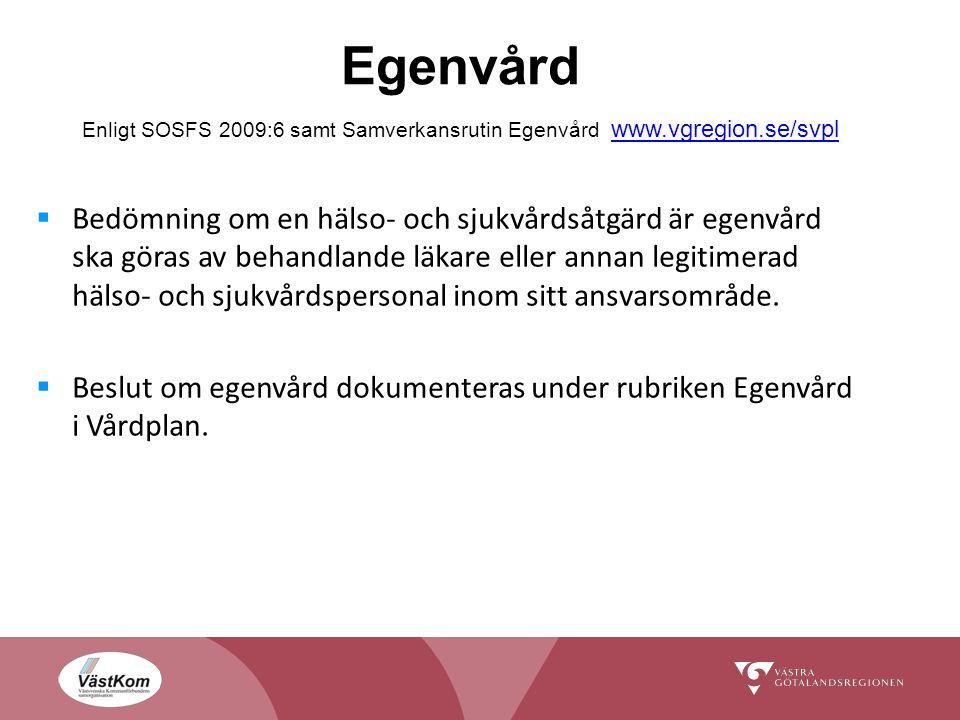 Egenvård Enligt SOSFS 2009:6 samt Samverkansrutin Egenvård www