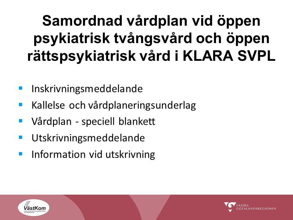 Samordnad vårdplan vid öppen psykiatrisk tvångsvård och öppen rättspsykiatrisk vård i KLARA SVPL