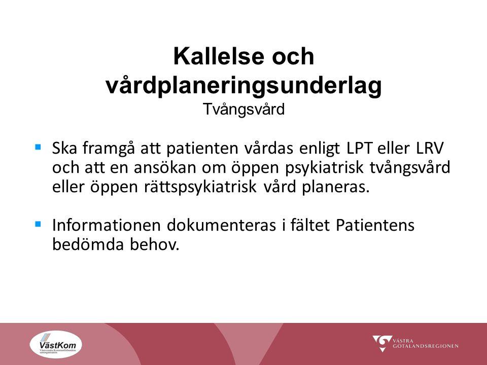 Kallelse och vårdplaneringsunderlag Tvångsvård