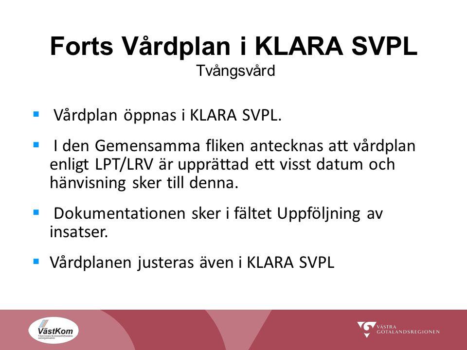 Forts Vårdplan i KLARA SVPL Tvångsvård