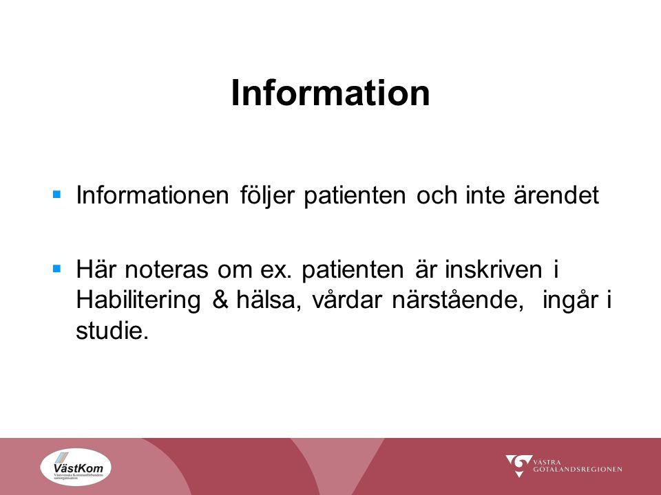 Information Informationen följer patienten och inte ärendet