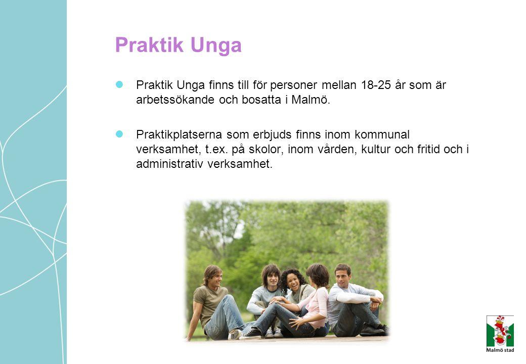 Praktik Unga Praktik Unga finns till för personer mellan 18-25 år som är arbetssökande och bosatta i Malmö.