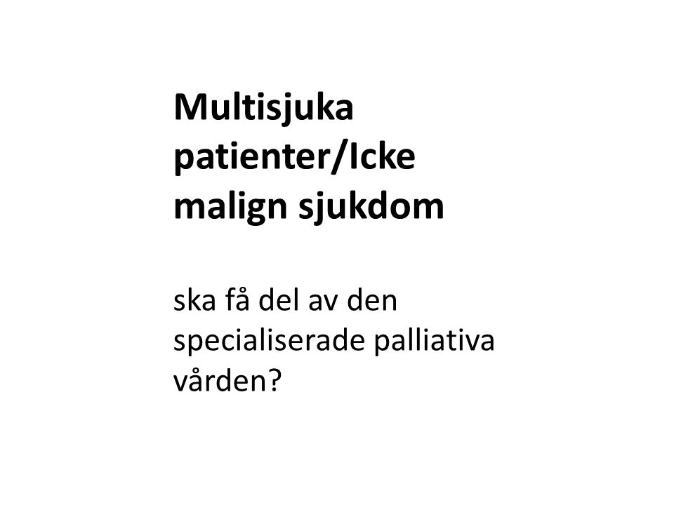 Multisjuka patienter/Icke malign sjukdom
