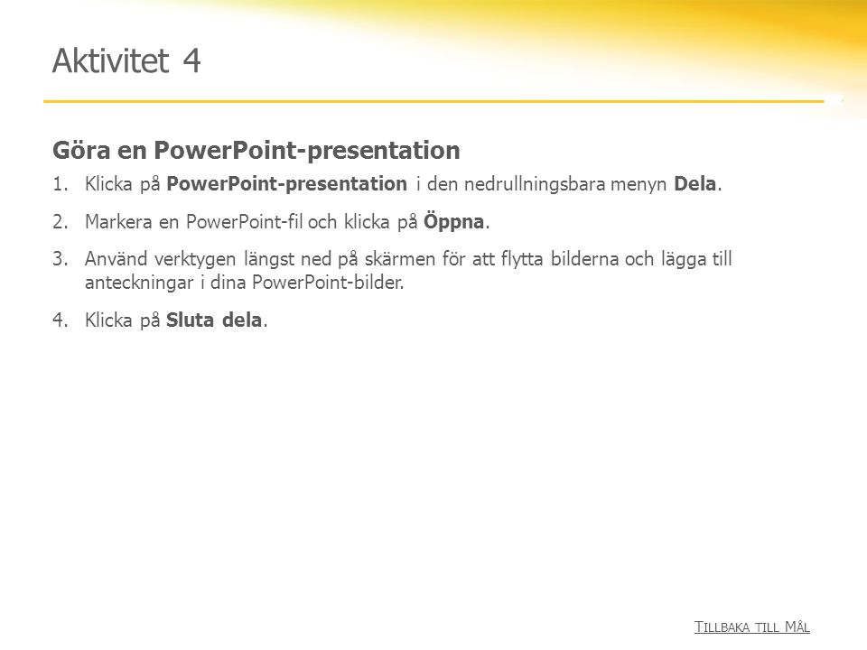 Aktivitet 4 Göra en PowerPoint-presentation