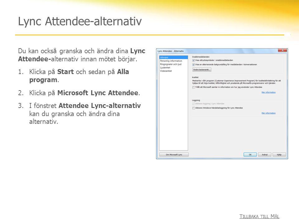 Lync Attendee-alternativ