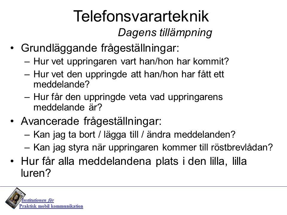 Telefonsvararteknik Dagens tillämpning Grundläggande frågeställningar: