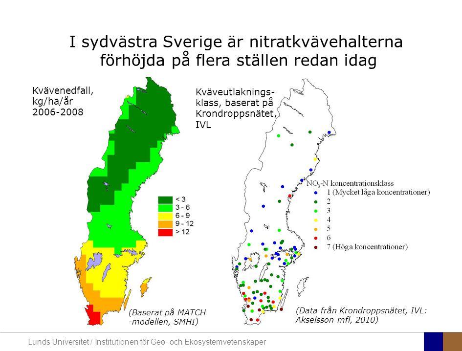 I sydvästra Sverige är nitratkvävehalterna förhöjda på flera ställen redan idag