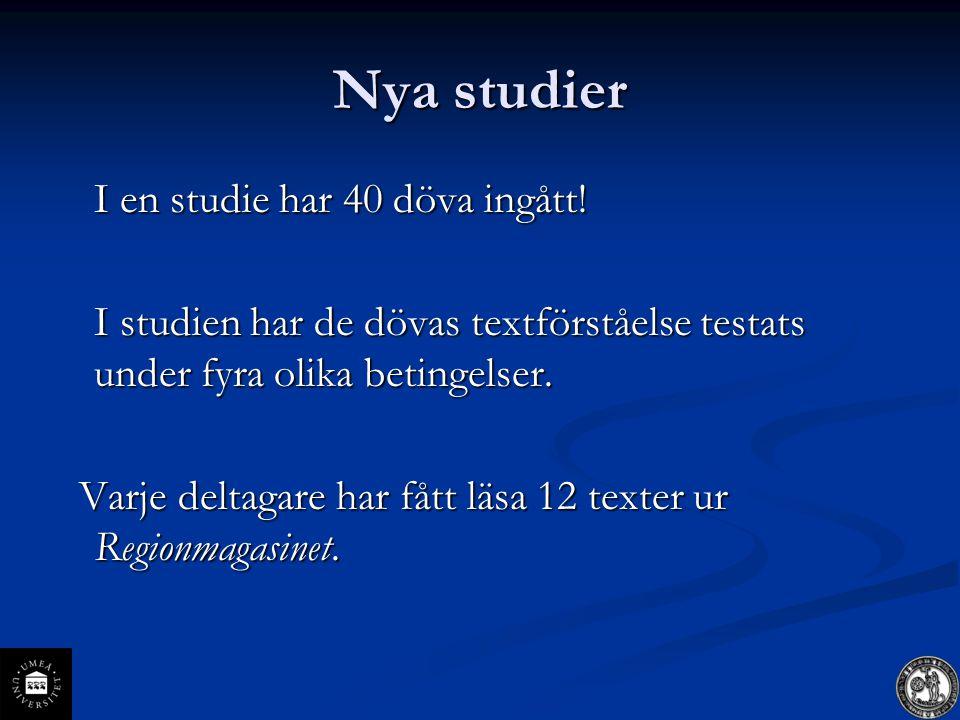 Nya studier I en studie har 40 döva ingått!
