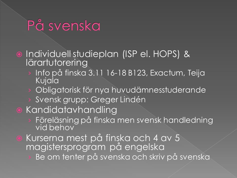 På svenska Individuell studieplan (ISP el. HOPS) & lärartutorering
