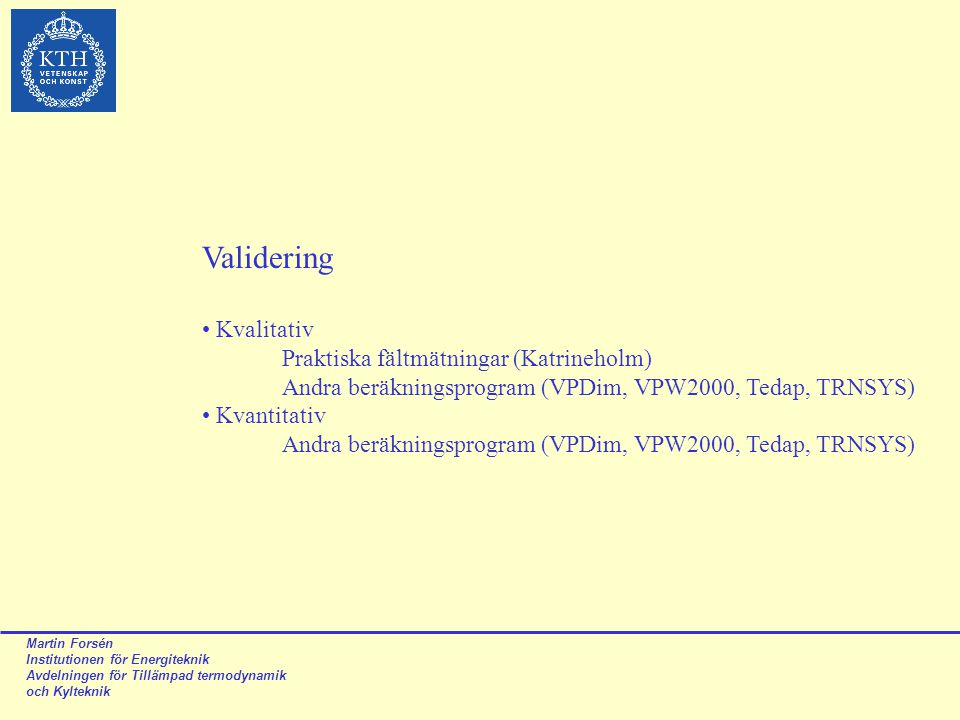 Validering Kvalitativ Praktiska fältmätningar (Katrineholm)