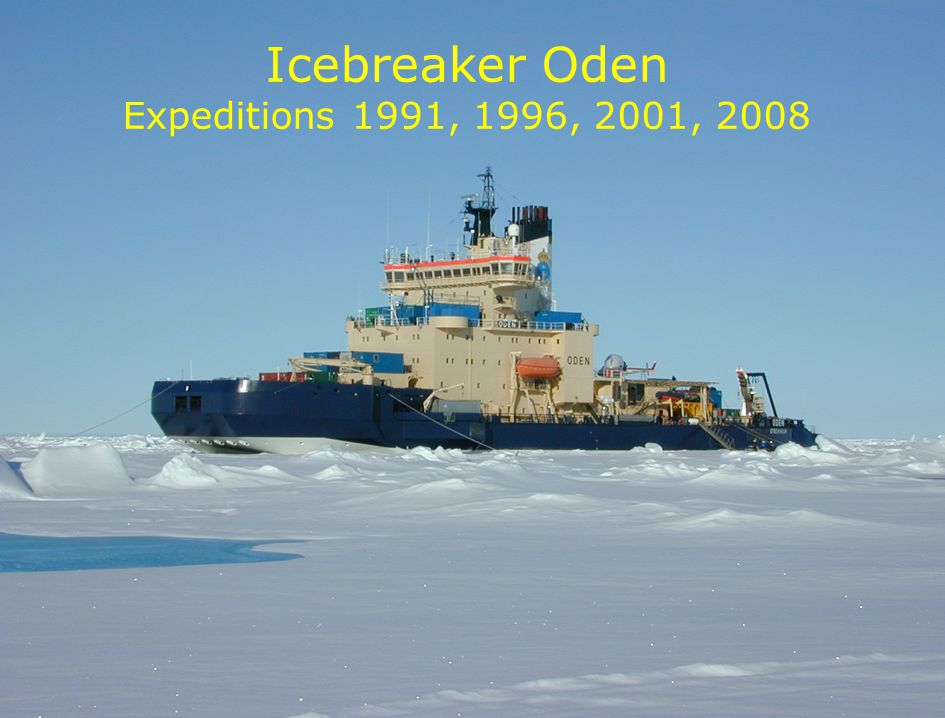 Icebreaker Oden Expeditions 1991, 1996, 2001, 2008