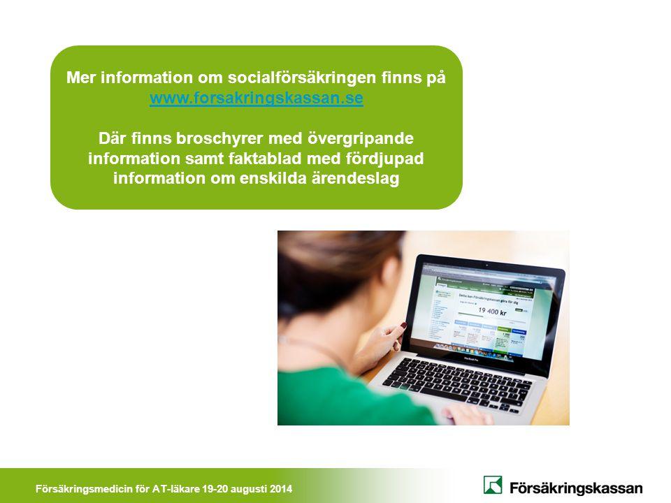 Mer information om socialförsäkringen finns på www. forsakringskassan