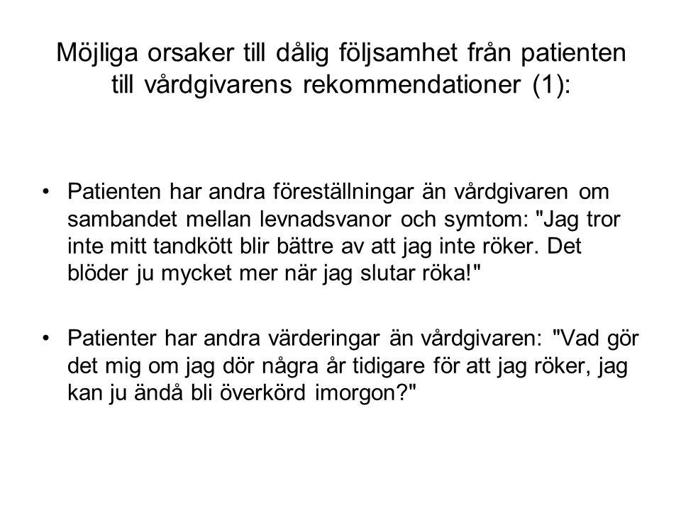 Möjliga orsaker till dålig följsamhet från patienten till vårdgivarens rekommendationer (1):