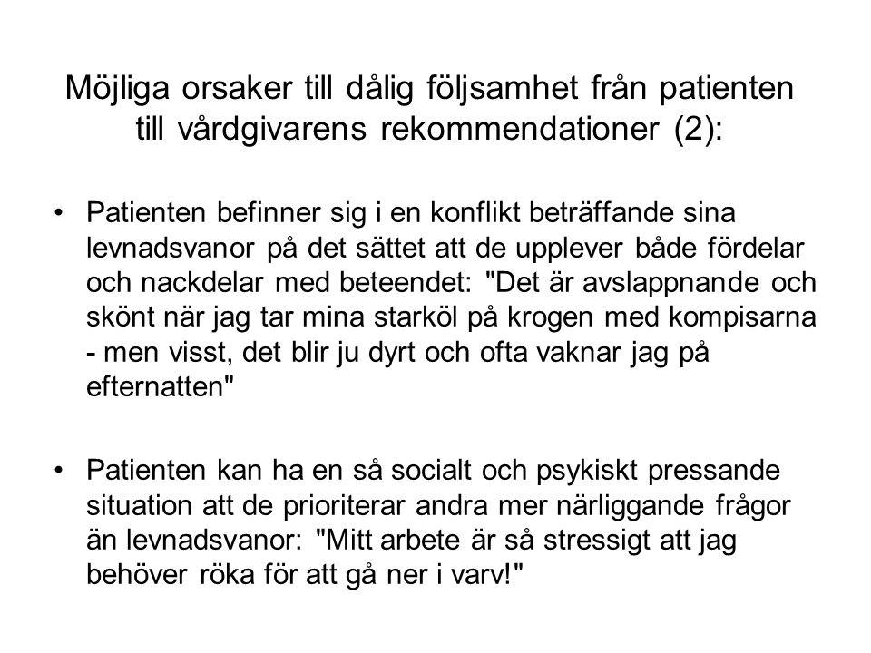 Möjliga orsaker till dålig följsamhet från patienten till vårdgivarens rekommendationer (2):