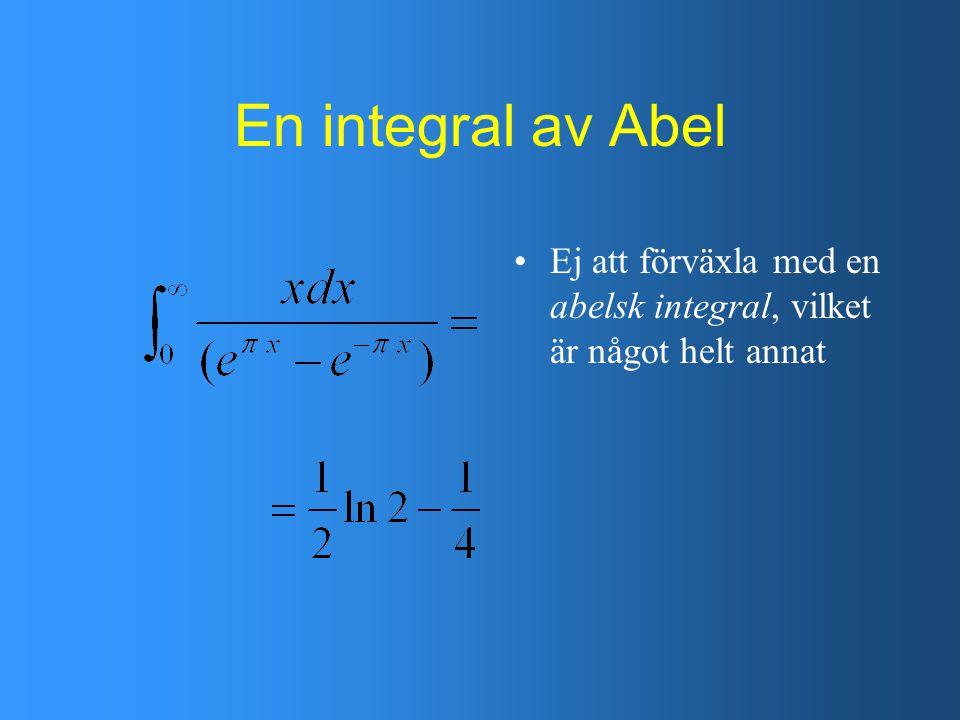 En integral av Abel Ej att förväxla med en abelsk integral, vilket är något helt annat