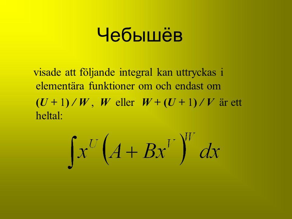 Чебышёв visade att följande integral kan uttryckas i elementära funktioner om och endast om.