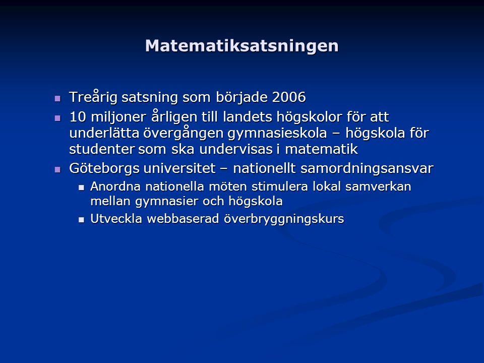 Matematiksatsningen Treårig satsning som började 2006