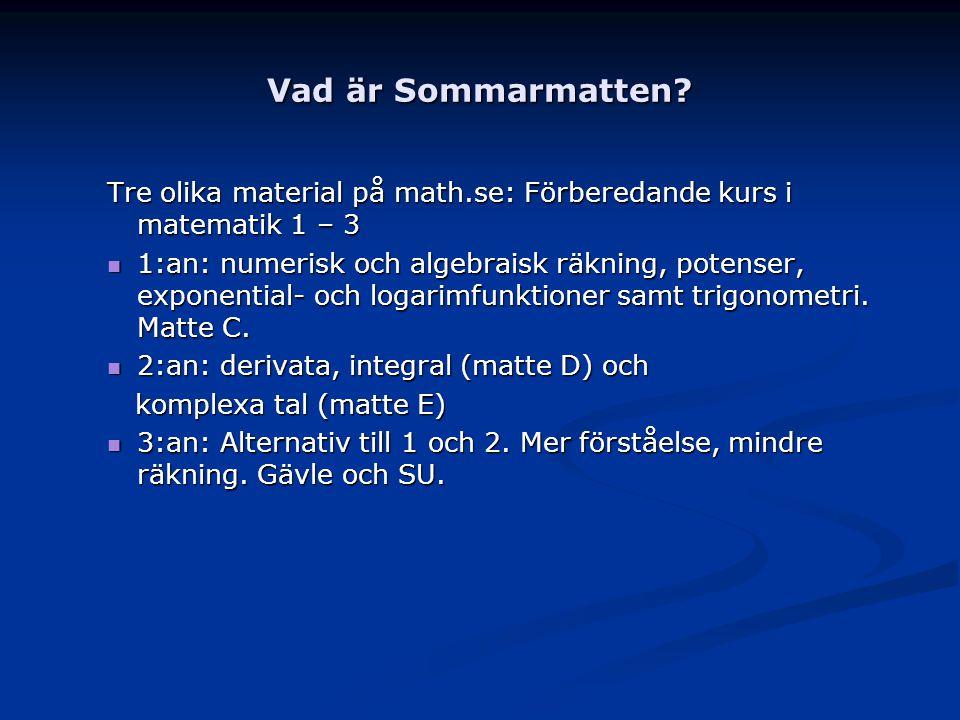 Vad är Sommarmatten Tre olika material på math.se: Förberedande kurs i matematik 1 – 3.