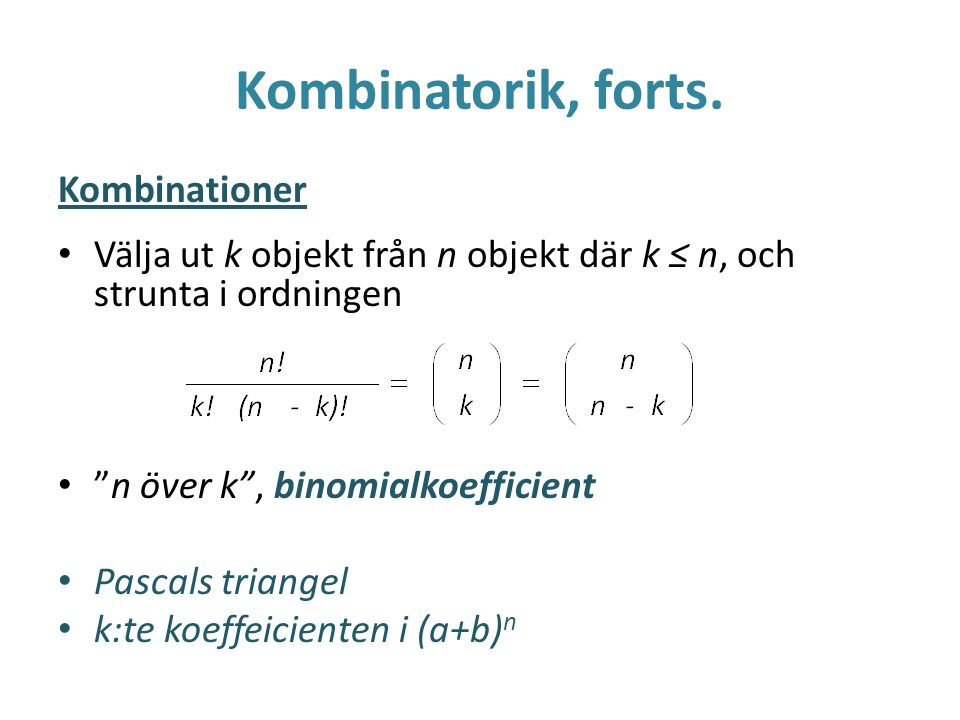 Kombinatorik, forts. Kombinationer