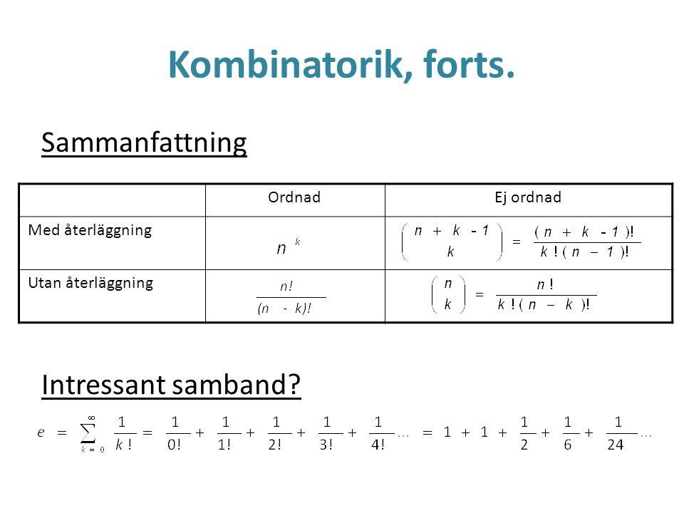 Kombinatorik, forts. Sammanfattning Intressant samband Ordnad