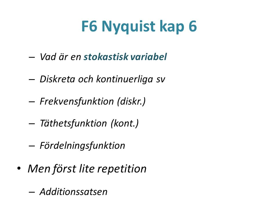 F6 Nyquist kap 6 Men först lite repetition
