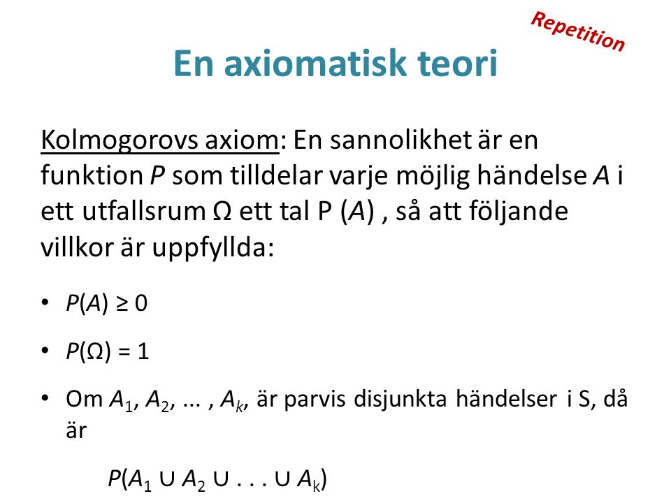 Repetition En axiomatisk teori.