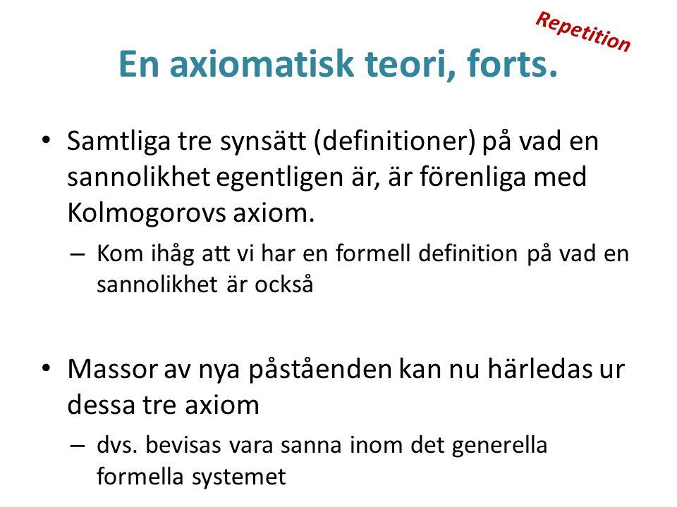 En axiomatisk teori, forts.