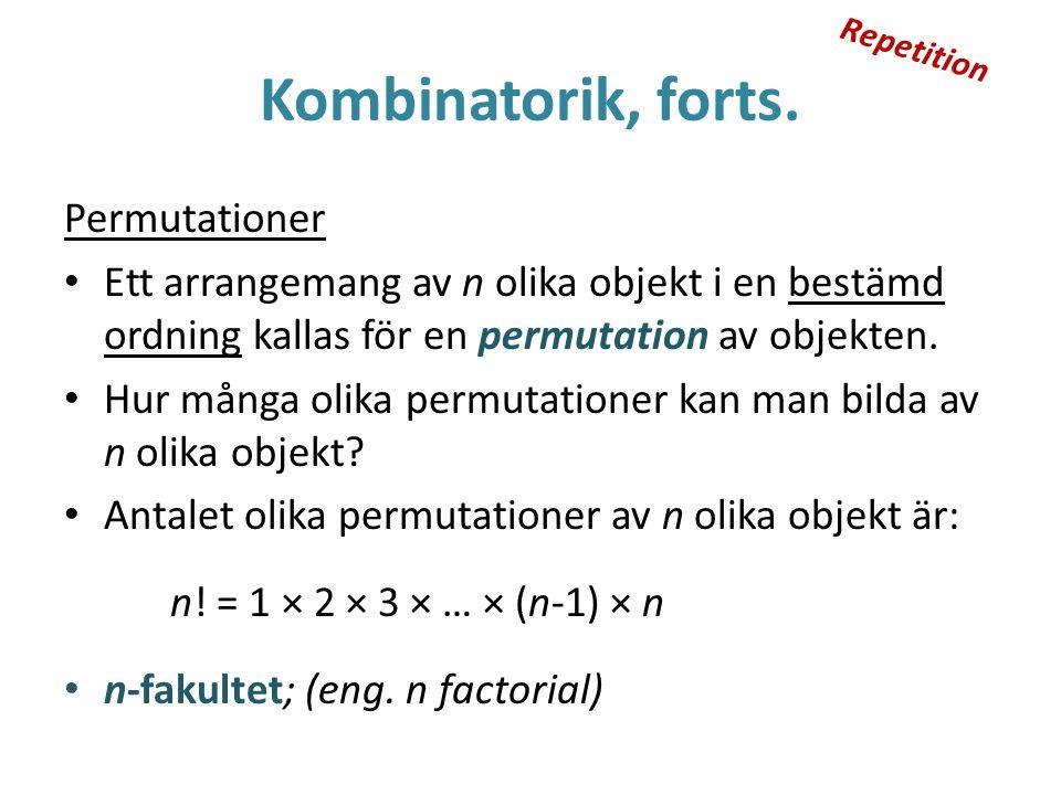 Kombinatorik, forts. Permutationer