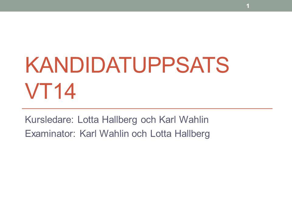 Kandidatuppsats VT14 Kursledare: Lotta Hallberg och Karl Wahlin