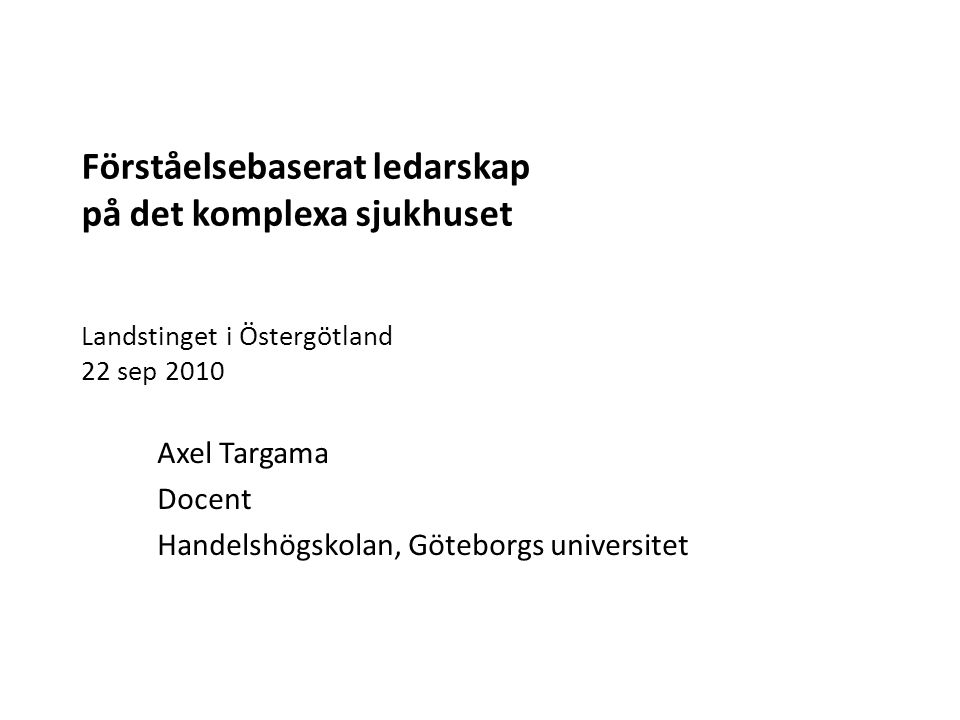 Axel Targama Docent Handelshögskolan, Göteborgs universitet