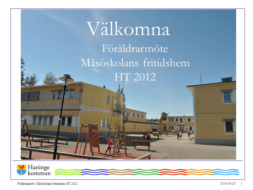 Välkomna Föräldrarmöte Måsöskolans fritidshem HT 2012