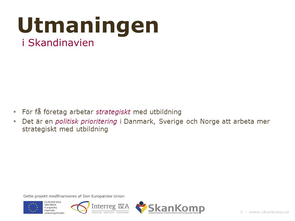 Utmaningen i Skandinavien