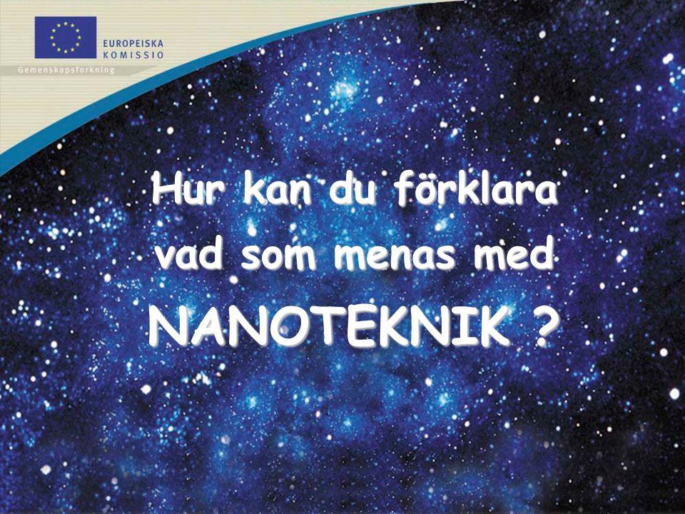 Hur kan du förklara vad som menas med NANOTEKNIK
