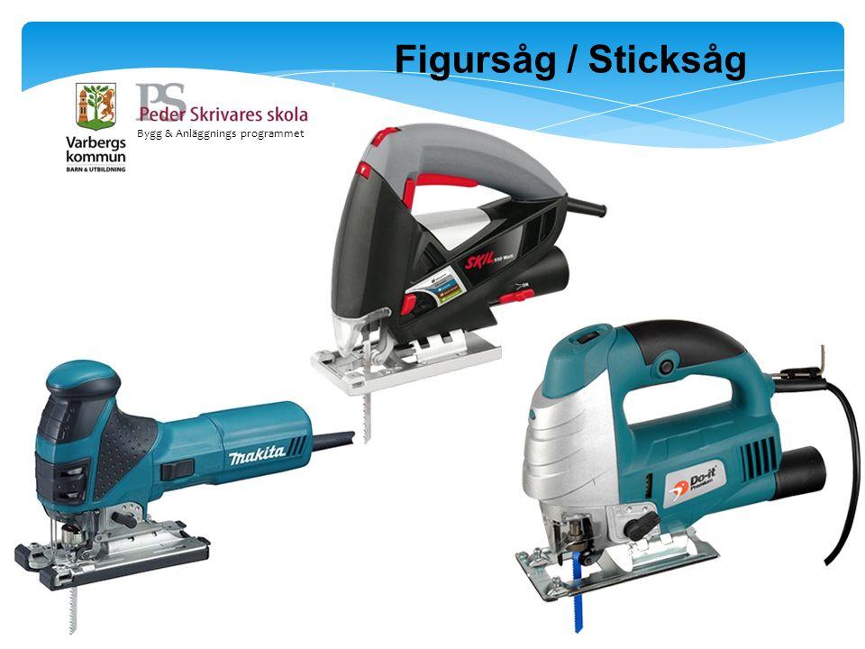 Figursåg / Sticksåg Bygg & Anläggnings programmet