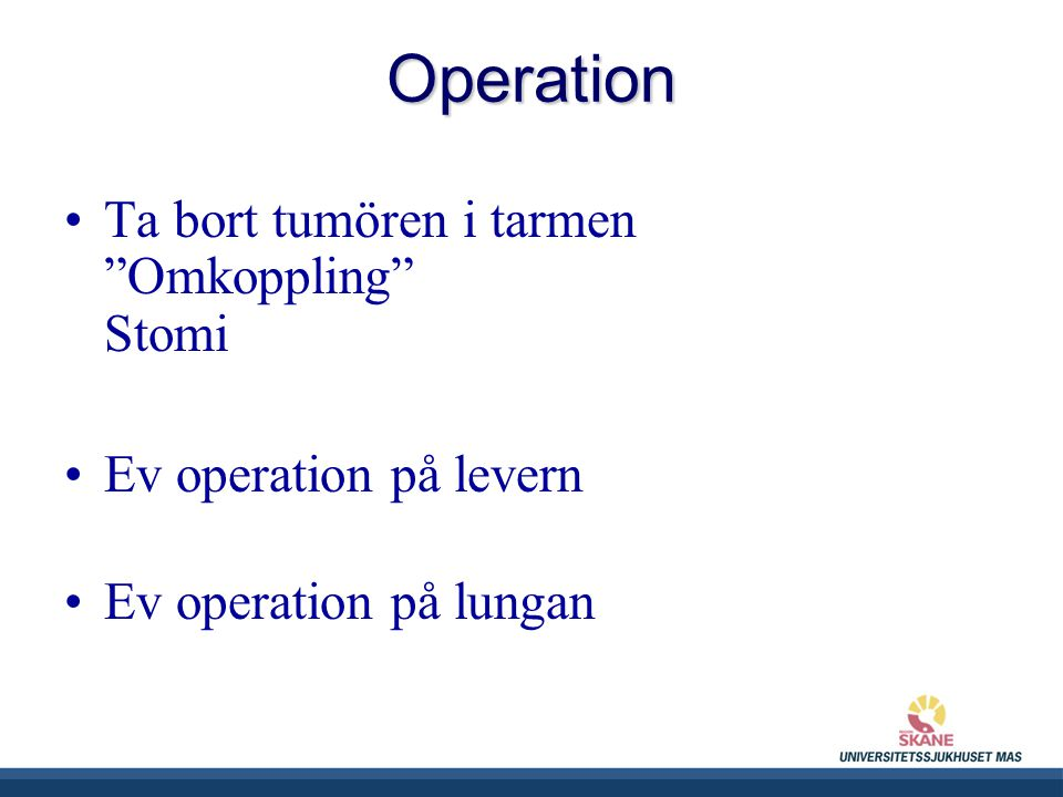 Operation Ta bort tumören i tarmen Omkoppling Stomi