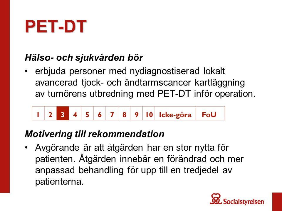PET-DT Hälso- och sjukvården bör
