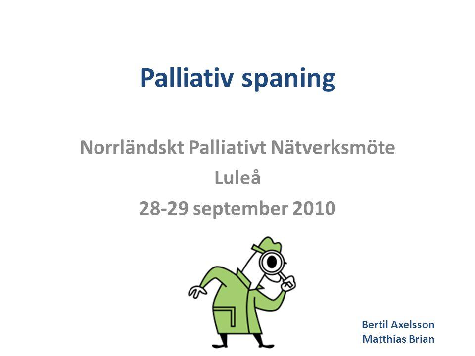 Norrländskt Palliativt Nätverksmöte Luleå 28-29 september 2010