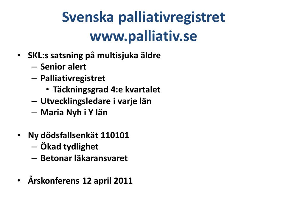 Svenska palliativregistret www.palliativ.se
