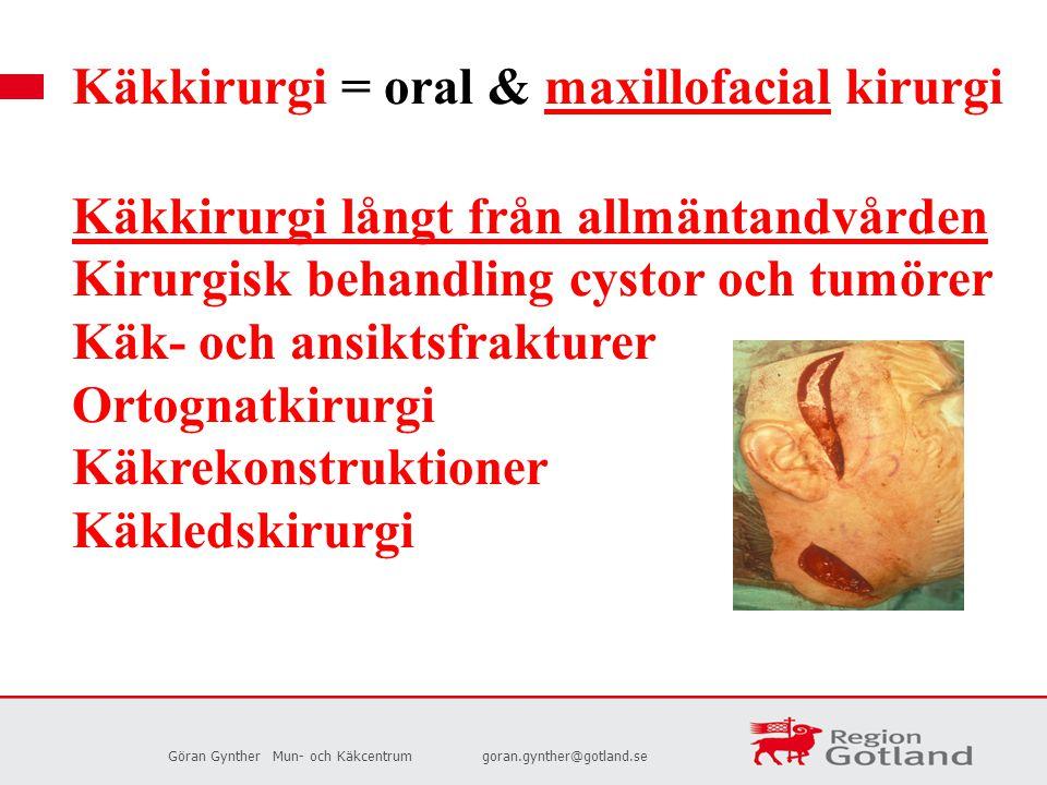 Käkkirurgi = oral & maxillofacial kirurgi