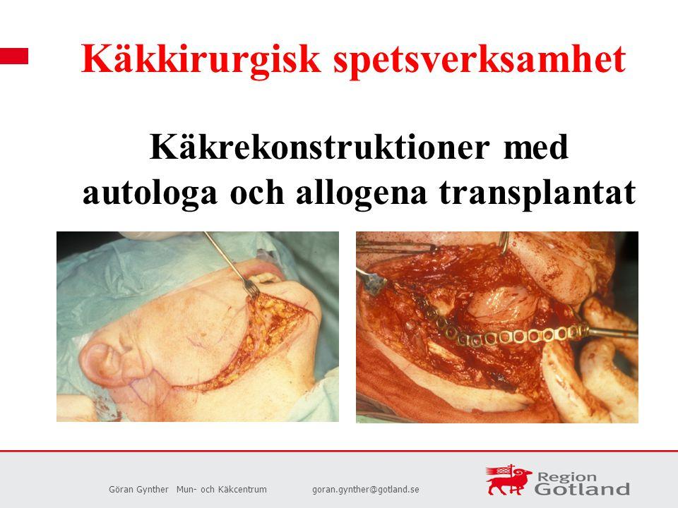 Käkrekonstruktioner med autologa och allogena transplantat