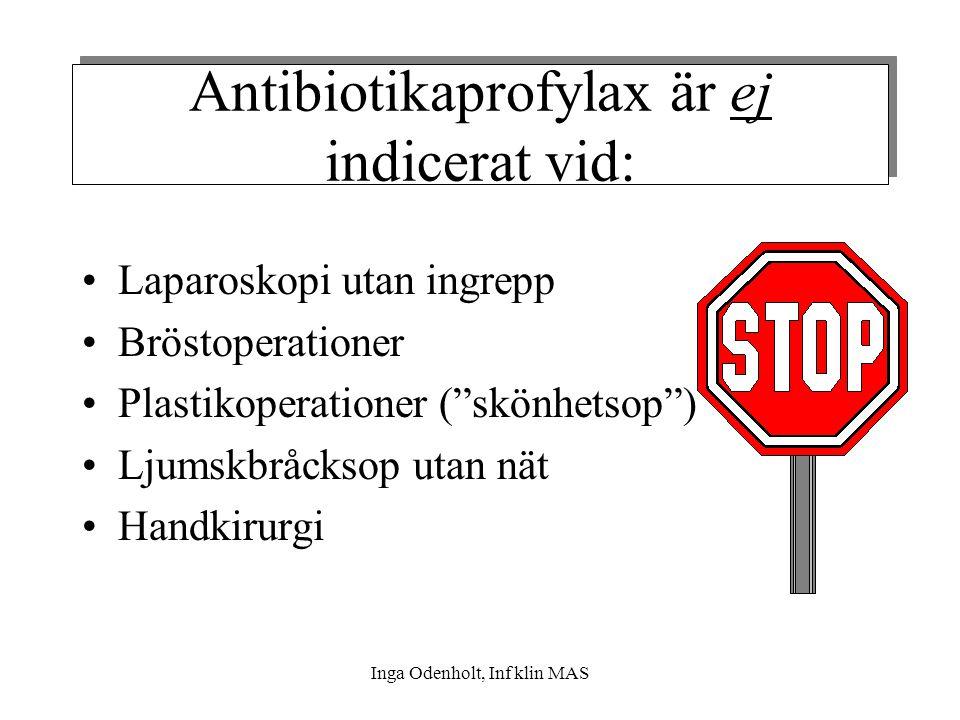 Antibiotikaprofylax är ej indicerat vid: