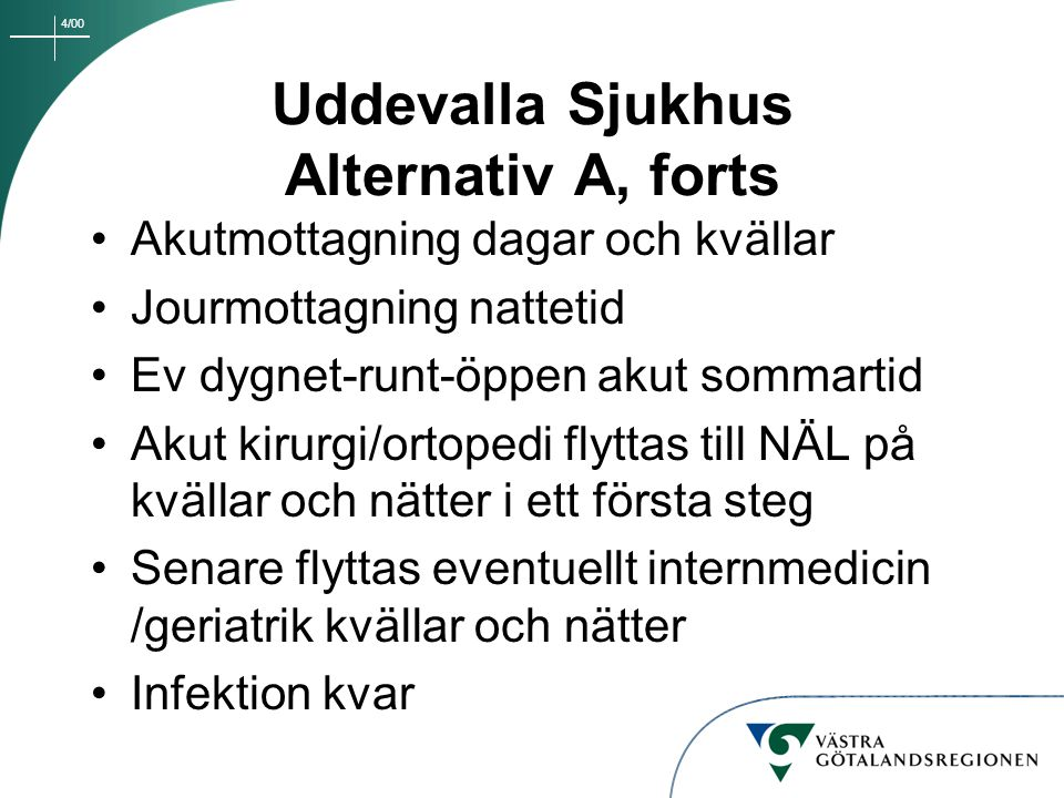 Uddevalla Sjukhus Alternativ A, forts