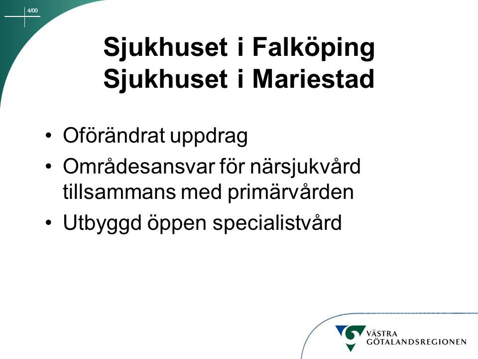 Sjukhuset i Falköping Sjukhuset i Mariestad