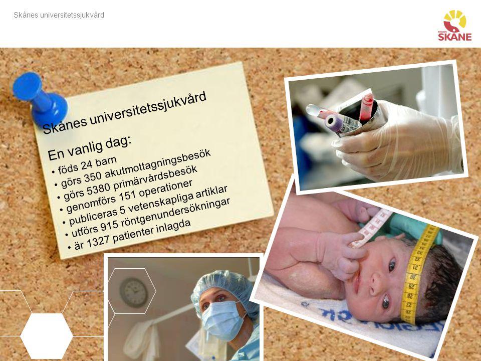 Skånes universitetssjukvård En vanlig dag: