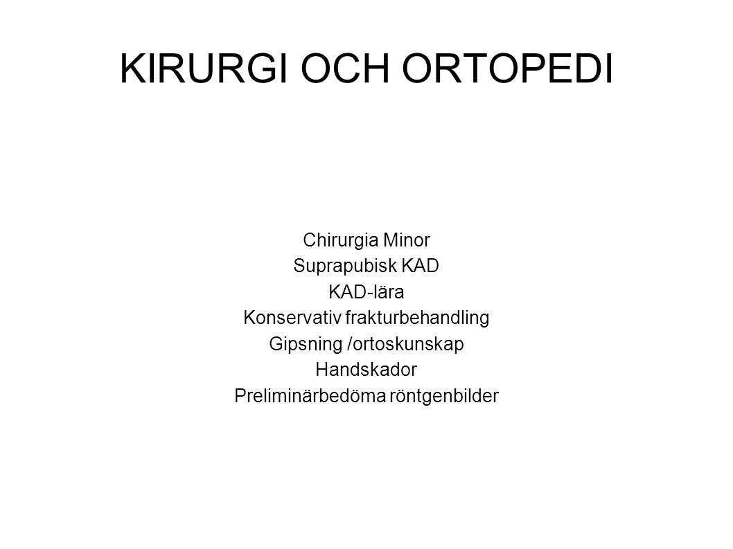 KIRURGI OCH ORTOPEDI Chirurgia Minor Suprapubisk KAD KAD-lära