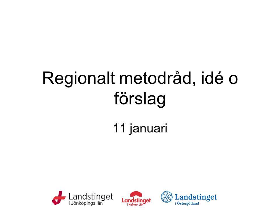 Regionalt metodråd, idé o förslag